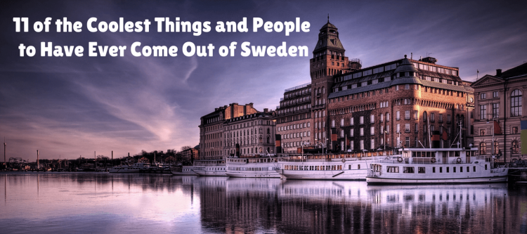 11 cool things to come out of Sweden