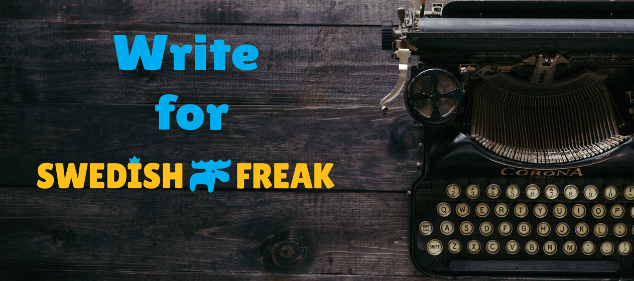 Write for Swedish Freak