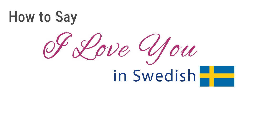 How to say I love You in Swedish